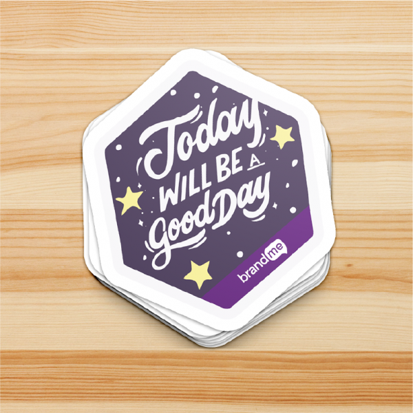 Sticker-Today-Will-Be-a-Good-Day-BrandMe