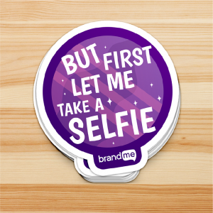 Sticker-But-First-Let-Me-Take-a-Selfie-BrandMe