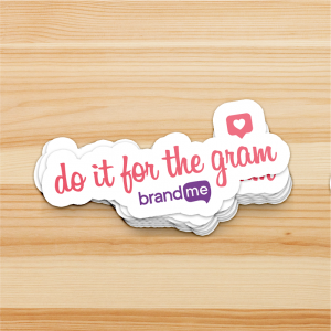 Sticker-Do-It-For-The-Gram-BrandMe