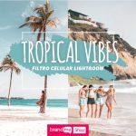 Preset-Tropical-Vibes-Celular-BrandMe-Influencer-Marketing
